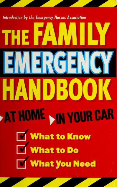 The Family Emergency Handbook by Emergency Nurses Assocition