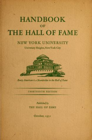 Handbook of the Hall of Fame, New York University ... New York City by New York University. Hall of Fame