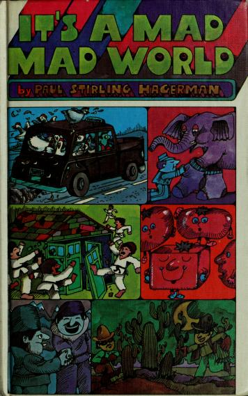 Cover of: It's a mad, mad world   Paul Stirling Hagerman