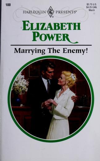 Marrying the Enemy! by Elizabeth Power