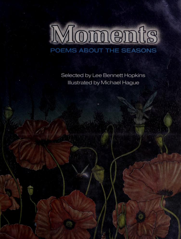 Moments by selected by Lee Bennett Hopkins ; illustrated by Michael Hague.