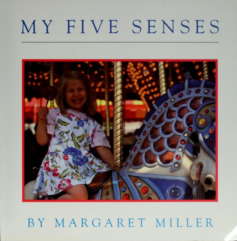 My five senses by Margaret Miller