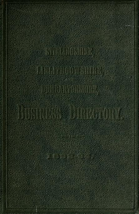 Stirlingshire, Dumbartonshire and Linlithgowshire business directory for 1893-94 by Directories. - Stirling, County of
