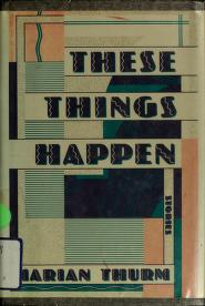 Cover of: These things happen | Marian Thurm