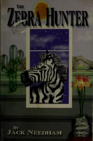 Cover of: The zebra hunter | Jack E Needham